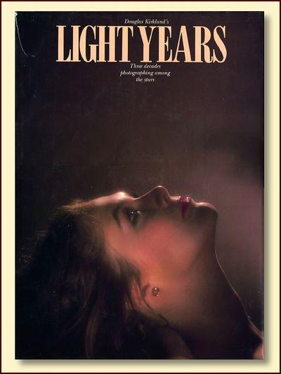 Light Years: 3 Decades Photography Among the Stars, Kirkland, Douglas