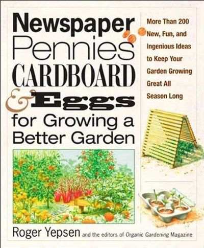 Image for Newspaper, Pennies, Cardboard & Eggs For Growing A Better Garden