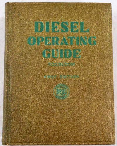 Diesel Operating Guide: A Book of Instruction in Diesel Engineering, Julius Rosbloom, Goodheart-Willcox Co.