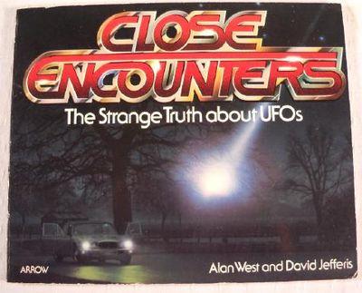 Close Encounters: The Strange Truth about UFOs, West, Alan;Jefferis, David