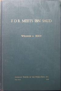 F.D.R. Meets Ibn Saud by Eddy William - Signed First Edition - 1954 - from Steven Waldman and Biblio.com