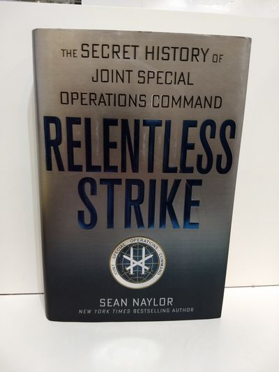 Image for Relentless Strike: The Secret History Of Joint Special Operations Command