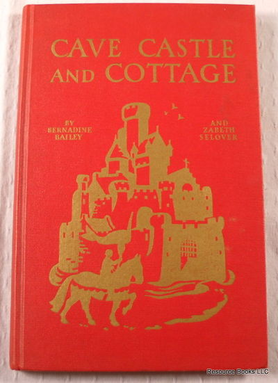 Cave, Castle and Cottage: Adventures in Many Lands, Bernadine Bailey and Zabeth Selover