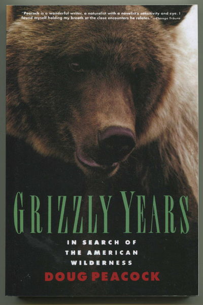 Grizzly Years In Search of the American Wilderness, Peacock, Doug