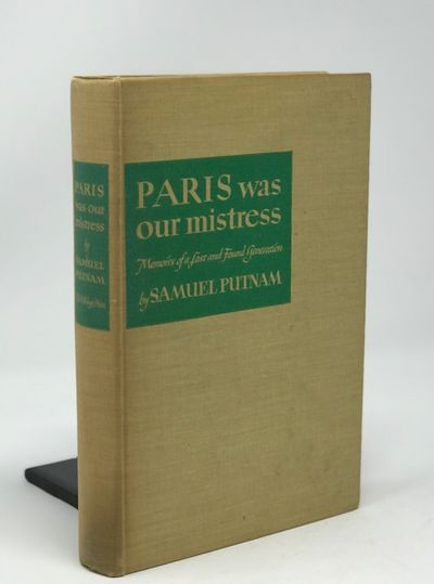 paris Was Our Mistress  Memoirs of a Lost & Found Generation, Putnam, William Lowell