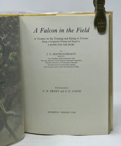 A Falcon in the Field: a Treatise on the Training and Flying of Falcons, Mavrogordato, J. G.