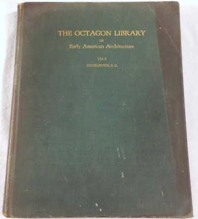 Charleston, South Carolina. The Octagon Library of Early American Architecture Volume I, Albert Simons and Samuel Lapham, Editors