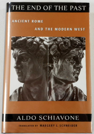 The End of the Past: Ancient Rome and the Modern West (Revealing Antiquity), Aldo Schiavone. Translated By Margery J. Schneider