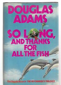 So Long, and Thanks for all the Fish, Adams, Douglas