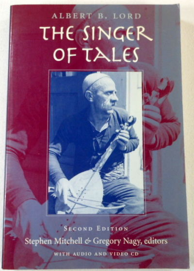 The Singer of Tales. Harvard Studies in Comparative Literature 24, Albert B. Lord
