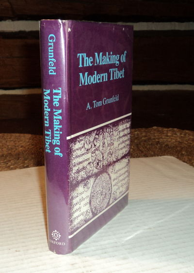 THE MAKING OF MODERN TIBET, Grunfeld, A. Tom