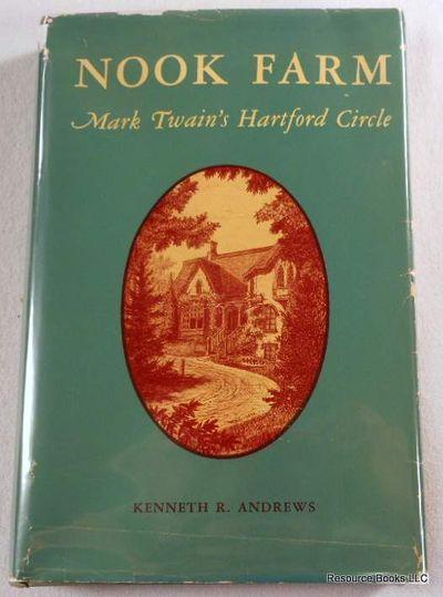 Nook Farm: Mark Twain's Hartford Circle, Andrews, Kenneth R.