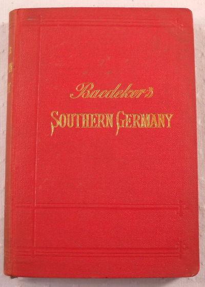 Southern Germany.  Handbook for Travellers, Baedeker, Karl