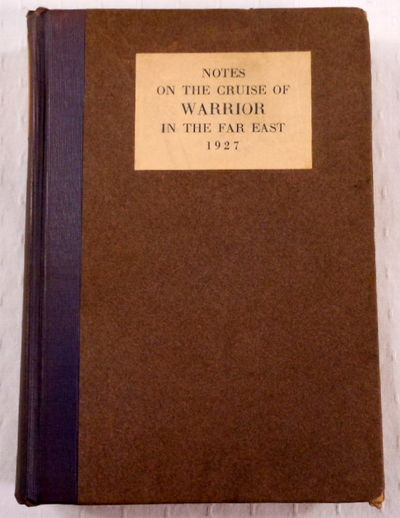 Notes on the Cruise of the Warrior in the Far East, 1927, Cravath, Paul D.