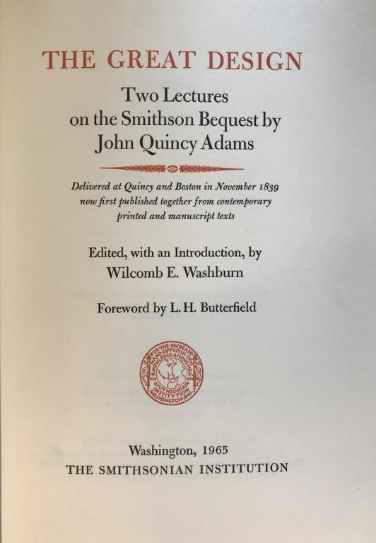 Image for The Great Design: Two Lectures on the Smithson Bequest. . .Edited, with an Introduction, by Wilcomb E. Washburn. Foreword by L.H. Butterfield.