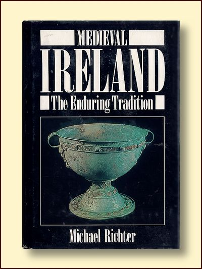 Medieval Ireland the Enduring Tradition, Richter, Michael
