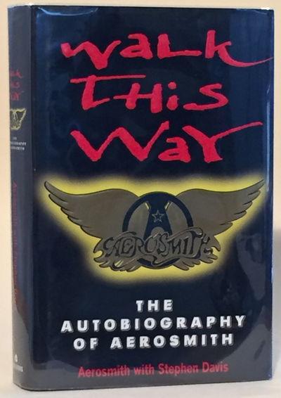 Walk This Way The Autobiography of Aerosmith, Davis, Stephen [Aerosmith]