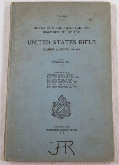 Description and Rules for the Management of the United States Rifle Caliber .30, Model of 1903. No. 1923, Ordnance Department U.S.A.