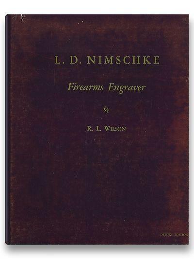 L. D. Nimschke  Firearms Engraver   (deluxe edition), Wilson, R. W.