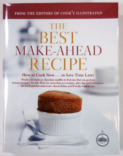 Image for The Best Make-Ahead Recipe [How to Cook Now ...to Save Time Later]. A Best Recipe Classic