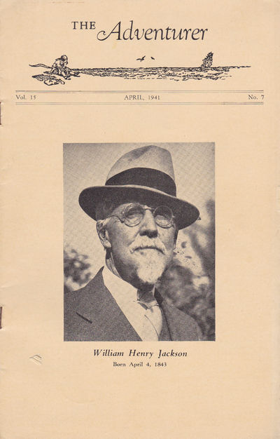 THE ADVENTURER. Vol. 15 No. 7. April 1941. (Cover title): WILLIAM HENRY JACKSON., (Jackson, William Henry).