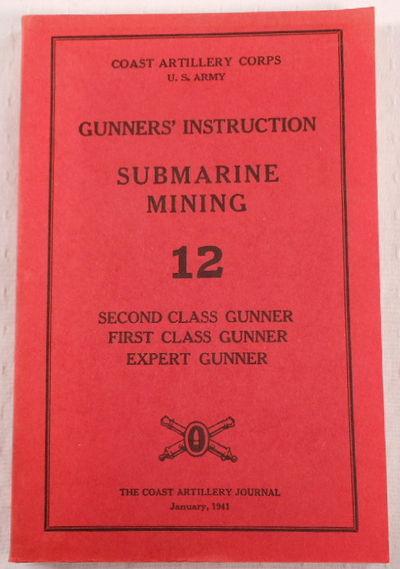 Gunners' Instruction: Submarine Mining - 12 - Second Class Gunner, First Class Gunner, Expert Gunner, Coast Artillery Corps, U.S. Army