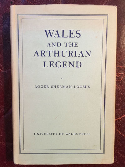 Wales And The Arthurian Legend, Roger Sherman Loomis