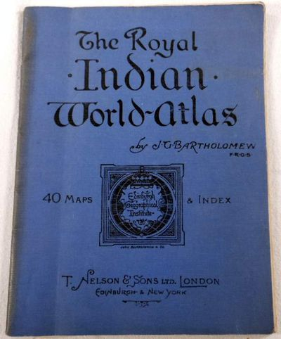 The Royal Indian World-Atlas. A Series of Full Coloured Maps with Index, J. G. Bartholmew