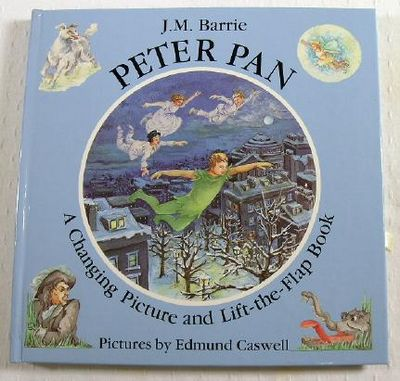 Peter Pan: Changing Picture and Lift-The-Flap Book, Barrie, J. M. [Moveable Book]