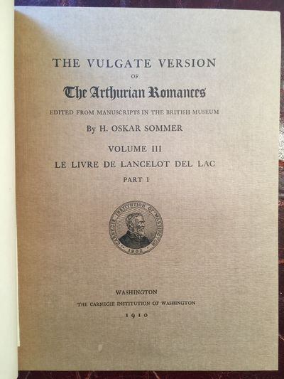 The Vulgate Version of the Arthurian Romances: Volume III: Le Livre de Lancelot del Lac, Part I, H. Oskar Sommer