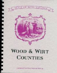 History_of_West_Virginia_Wood_County_West_Virginia_History_Wirt_County_West_Virginia_History_Parkersburg_West_Virginia