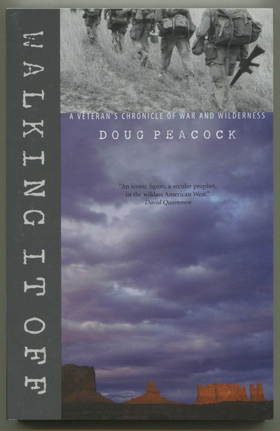 Walking It Off: A Veteran's Chronicle of War And Wilderness, Peacock, Doug