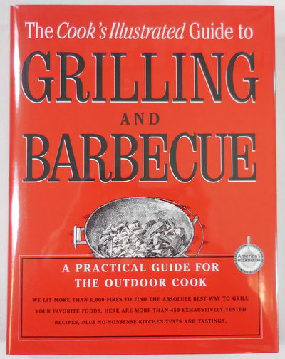 Image for The Cook's Illustrated Guide To Grilling And Barbecue. A Best Recipe Classic