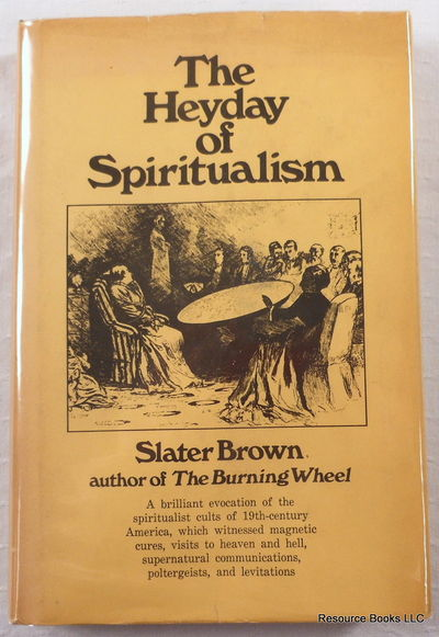The Heydey of Spiritualism, Brown, Slater
