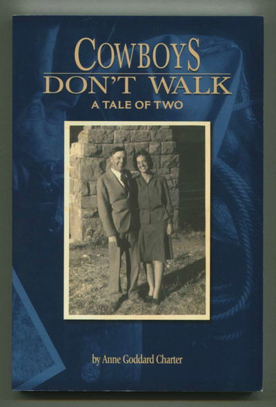 Cowboys Don't Walk: A Tale of Two, Charter, Anne Goddard