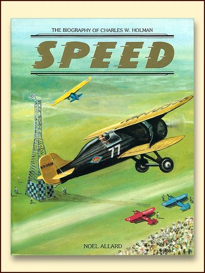 Speed: The Biography of Charles W. Holman, Allard, Noel E.