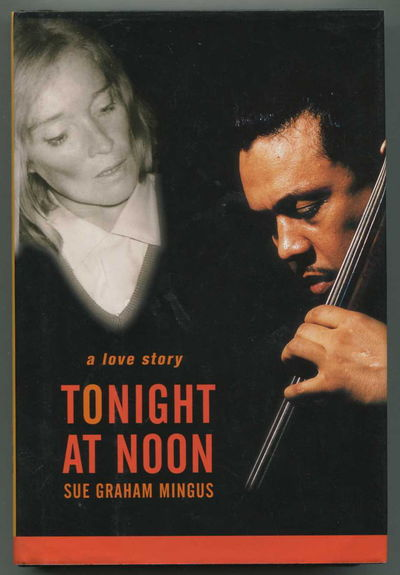 Tonight At Noon: A Love Story, Mingus, Sue Graham [Charles Mingus]