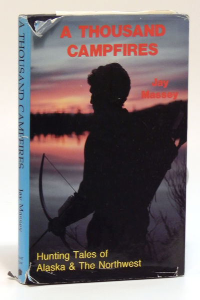 Image for A Thousand Campfires Hunting Tales of Alaska & The Northwest