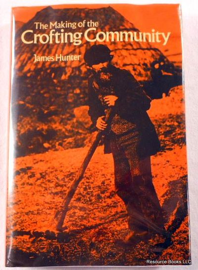 The Making of the Crofting Community, Hunter, James