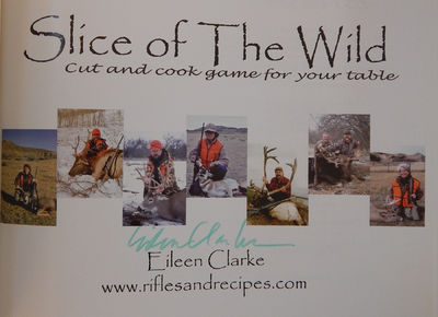 Slice of the Wild: Cut and Cook Game for Your Table, Clarke, Eileen