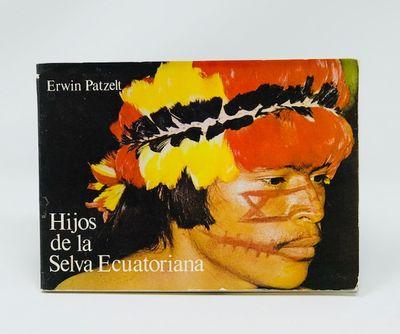 Hijos De La Selva Ecuatoriana, Patzelt, Erwin