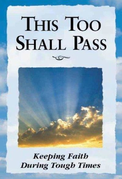 Image for This Too Shall Pass: Keeping Faith During Tough Times