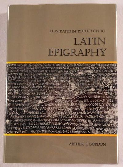 Illustrated Introduction to Latin Epigraphy, Gordon, Arthur Ernest