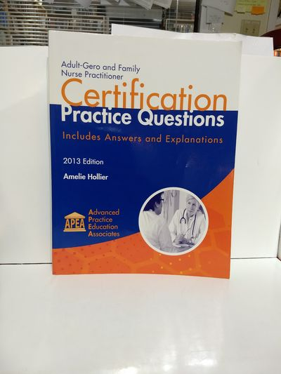 Image for Adult-Gero and Family Nurse Practitioner Certification Practice Questions 2013