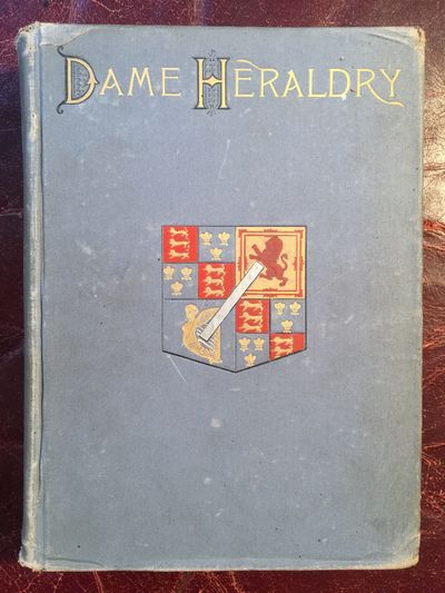 Dame Heraldry  Illustrated Original 1886 Hardcover, F.S.W.