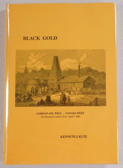 Black Gold: The Philatelic History of Petroleum, Kutz, Kenneth J