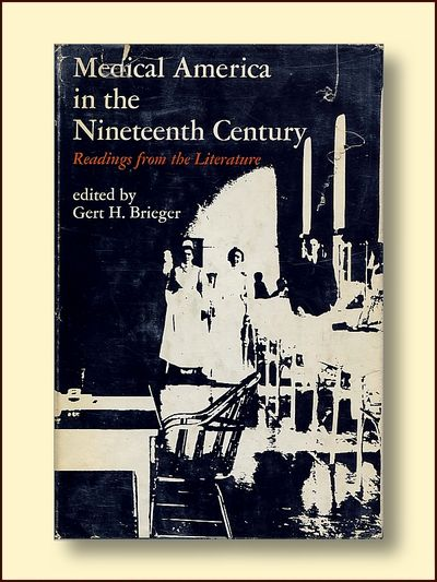 Medical America in the Nineteenth Century, Brieger, Gert H.  (ed)