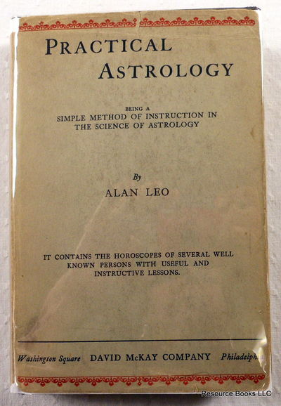 Practical Astrology: Being a Simple Method of Instruction in the Science of Astrology, Leo, Alan