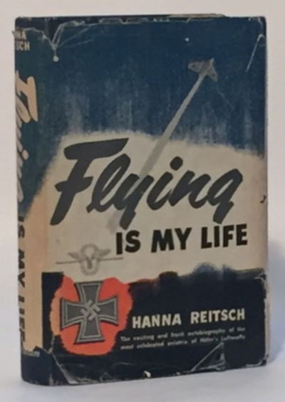Flying is My Life, Reitsch, Hanna