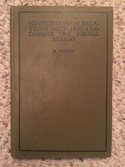 Scandinavian Relations With Ireland During The Viking Period  Original First Edition 1922 Hardcover, A. Walsh